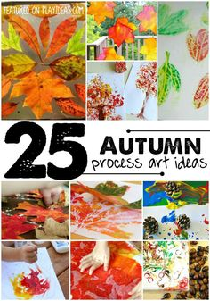 25 Autumn Process Art Ideas for Preschoolers. Make the messy art of learning about color and expression more fun with these process art ideas. Click now!