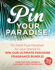 Pin NEW Pure Paradise for your chance to WIN OUR ULTIMATE PARADISE FRAGRANCE BUNDLE!