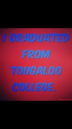 An HBCU in Tougaloo, MS ( outside Jackson, MS)