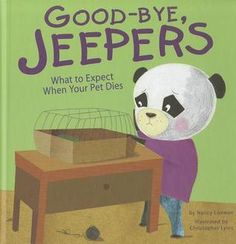 Good-bye Jeeper's, By Nancy Loewen (What to expect when a pet dies) Jeeper was the character's pet guinea pig. His pet always squeaked wherever he heard the crinkling sound of plastic bags. But this particular morning Jeepers didn't squeak. He was curled into a ball and his eyes were open. The book covers what a child might go through when a pet dies, and how to handle it. Age Range: 5 - 8