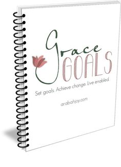 Grace Goals - a great way to Get Ready for 2017! Setting resolutions. Christians set goals!