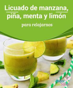 Licuado de manzana, piña, menta y limón para relajarnos  La manzana y la piña son frutas con propiedades relajantes igual de efectivas y mucho más sanas que los fármacos, por lo que conviene incluirlas en nuestras rutinas diarias