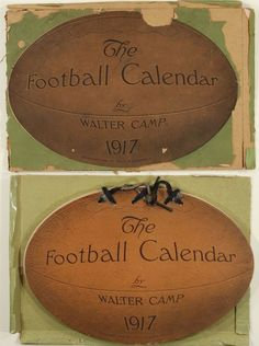 The Football Calendar 1917 Camp, Walter n. p. Sully & Kleinteich, 1917. Bound in the publisher's original football shaped wrappers. Most of the original box is here and in fair shape, the cover illustration on the box has one moderate sized chip.