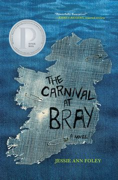 The Carnival at Bray By Jessie Ann Foley - ALA 2015 Top Ten Best Fiction for Young Adults, Chicago Weekly Best Books of 2014, A Michael L. Printz Honor Award Winner, Winner of 2014 Helen Sheehan YA Book Prize, Kirkus Reviews Best Books of 2014Finalist, William C. Morris Award -- Great YA! What to read next!