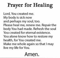 Comfort your friends and family in times of sickness and need with Prayer for Healing Quotes, Images, and Pictures to guide you to the divine way! Healing Scriptures, Prayer Scriptures, Bible Prayers, Faith Prayer, Healing Quotes, God Prayer, Prayer Quotes, Faith Quotes, Catholic Prayers