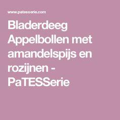 Bladerdeeg Appelbollen met amandelspijs en rozijnen - PaTESSerie