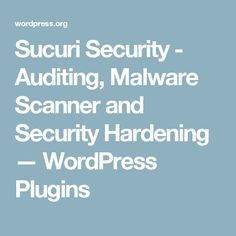 Sucuri Security - Auditing, Malware Scanner and Security Hardening — WordPress Plugins
