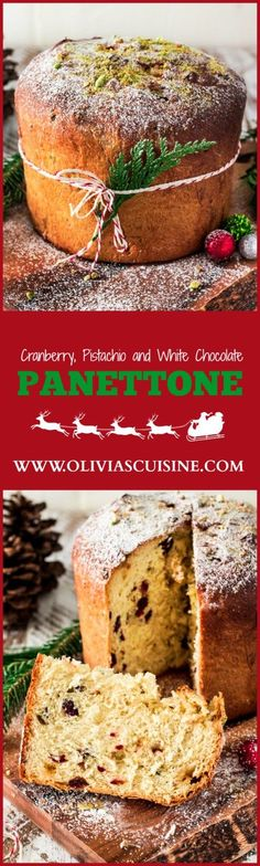 Cranberry, Pistachio and White Chocolate Panettone | http://www.oliviascuisine.com | Christmas is not the same without a freshly baked panettone! In this version, the Italian sweet bread is filled with cranberries, pistachios and delicious white chocolate chips! #NestleTollHouse #BakeSomeonesDay #HolidayRemix #sponsored