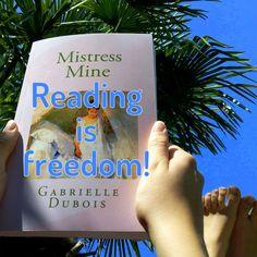 Reading is freedom with Gabrielle Dubois! Historical Romance, Romances, Mistress, Freedom, Fiction, Novels, Reading, Books, Liberty