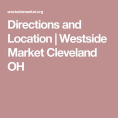 Directions and Location   Westside Market Cleveland OH