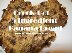 Crock-Pot 5 Ingredient Banana Bread -CrockPotLadies.com