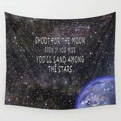 Shoot for the Moon Wall Tapestry - $39.00  #Walldecor #throw #homedecor #dorm #festival #saying #quote #inspiration #stars #moon #space