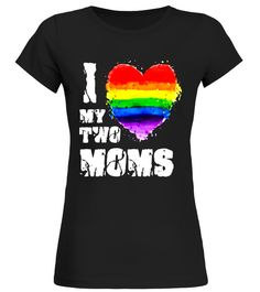 """# I Love My Two Moms T-Shirt LGBT Gay Lesbian .  Special Offer, not available in shops      Comes in a variety of styles and colours      Buy yours now before it is too late!      Secured payment via Visa / Mastercard / Amex / PayPal      How to place an order            Choose the model from the drop-down menu      Click on """"Buy it now""""      Choose the size and the quantity      Add your delivery address and bank details      And that's it!      Tags: Get this gift for your friends or…"""