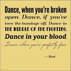 Dance * Your Daily Brain Vitamin v3.15.15   Move it! Move it! Dance! Get your groove on. Even if you're feeling crummy, a little dancing is good for the soul.   Motivational   Inspirational   Life   Love   Quotes   Words of Wisdom   Quote of the Day   Advice  