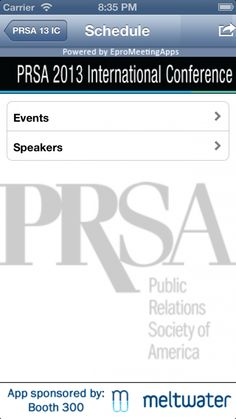 Download the PRSA mobile app for the 2013 conference! For iPhone/iPad: https://itunes.apple.com/us/app/prsa-13-ic/id717014954 For Android/Blackberry/Windows Mobile: http://www.prsa.org/custom/events/icApp/autoDetect.cfm
