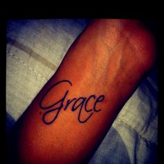 Grace tattoo. The angle of this is so perfect, maybe a different font but I do like this one.