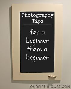 photography tips - great for newbies