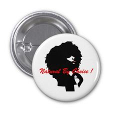 Natural afro chic button with text natural by choice
