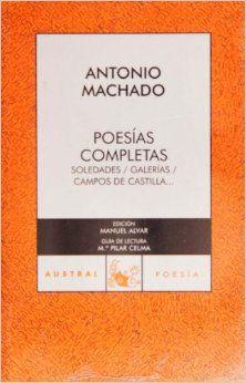 Poesias completas de Antonio Machado (Coleccion Austral) (Spanish Edition): Antonio Machado: 9788467021509: Amazon.com: Books