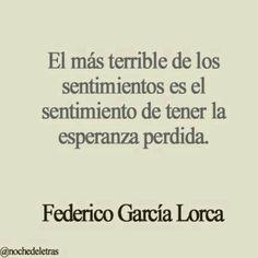 """""""El más terrible de los sentimientos es el sentimiento de tener la esperanza perdida""""..."""