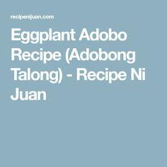 Eggplant Adobo Recipe (Adobong Talong) - Recipe Ni Juan