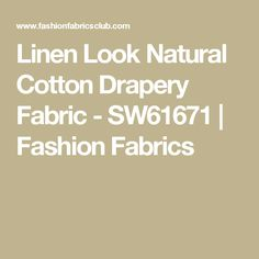 Linen Look Natural Cotton Drapery Fabric - SW61671 | Fashion Fabrics