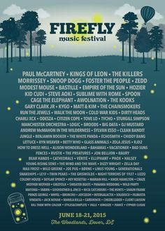 Firefly Music Festival, which takes place in Dover, Delaware from June has announced its 2015 lineup. The festival boasts headliners such as Paul Firefly Music Festival, Music Festivals, Concerts, Sublime With Rome, Gary Clark Jr, Festival Guide, Foster The People, The Kooks, Kings Of Leon