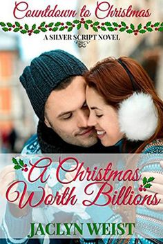 A Christmas Worth Billions (Silver Script #2) (Countdown to Christmas #4) by Jaclyn Weist. Contemporary Romance. New LDS Fiction