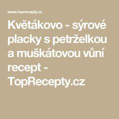 Květákovo - sýrové placky s petrželkou a muškátovou vůní recept - TopRecepty.cz