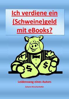 Ich verdiene ein (Schweine)geld mit eBooks?