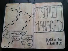 """""""Make a mess. Clean it up."""" -Wreck This Journal, Keri Smith."""