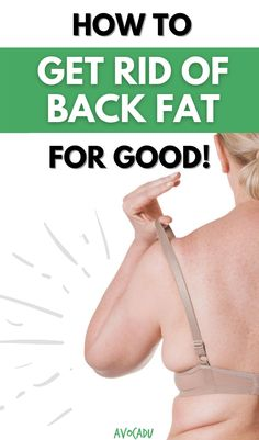 Getting rid of back fat can be difficult, no matter what size you are. If you're struggling to shed your bra fat and love handles, these expert tips are exactly what you need to finally melt your back fat away! #avocadu #backfat #brafat #fatloss #lovehandles #muffintop #backboob How To Slim Down, How To Get Rid, Back Fat, Thyroid Gland, Bad Posture, Water Retention, Posture Corrector, Insulin Resistance, Improve Posture