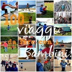 100 viaggi con bambini ed esperienze indimenticabili da fare assolutamente prima che i piccoli viaggiatori diventino grandi!