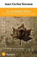 La sociedad ética : indicadores para evaluar éticamente una sociedad / Juan Carlos Siurana