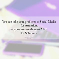 Problems: take them to Allah for Solutions.