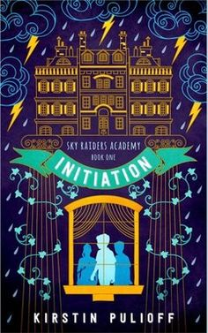 Initiation: Sky Raider Academy Book 1 by Kirstin Pulioff Book Nerd, Book 1, This Book, Book Reviews For Kids, New Fantasy, Early Readers, World Of Books, Ya Books, Chapter Books