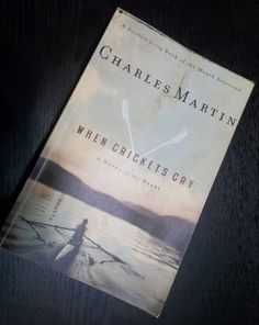 Book Review: When Crickets Cry by Charles Martin