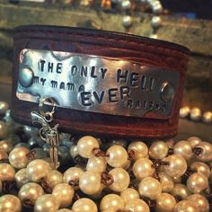 The ONLY hell my mama EVER raised...cuff on Vintage leather by JoliJonque on Etsy (null)