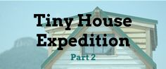Episode 38 – Tiny House Expedition Part 2 | Tiny House Chat