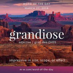 Today's #wordoftheday is 'grandiose'  .  #language #merriamwebster #dictionary