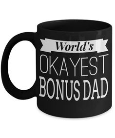Step Dad Gifts From Daughter Or Son - Step Dad Mug - Step Dad Wedding Gifts - Step Dad Gifts For Christmas - Worlds Okayest Bonus Dad