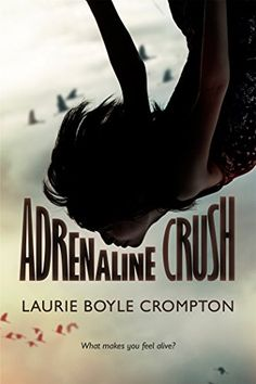Adrenaline Crush by Laurie Boyle Crompton