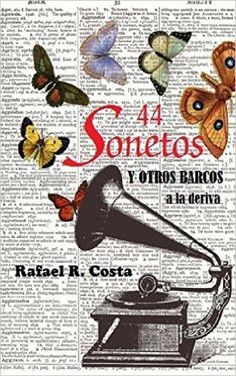44 Sonetos de Amor: Y otros barcos a la deriva (Spanish Edition): Rafael R. Costa: 9781500521646: Amazon.com: Books Costa, Books To Read, Reading, Html, Kindle, Boats, Poems, Reading Books
