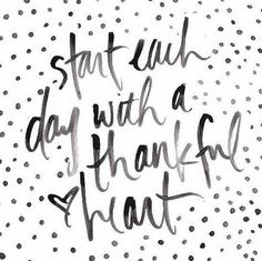 Everyday is a great day to be thankful!