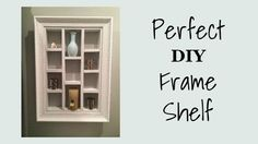 perfect diy frame shelf, diy, shelving ideas, woodworking projects