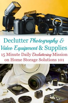 Here is how to declutter photography and video equipment, supplies and gear, to make room in your home for the items you really do want and use regularly {a Declutter 365 mission on Home Storage Solutions Canon Camera Tips, Canon Cameras, Canon Lens, Camera Gear, Craft Storage Solutions, Home Office Storage, Office Organization, Video Photography, Gopro Photography