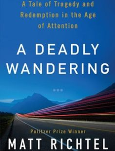 A Deadly Wandering: A Tale of Tragedy and Redemption in the Age of Attention free download by Matt Richtel ISBN: 9780062284068 with BooksBob. Fast and free eBooks download.  The post A Deadly Wandering: A Tale of Tragedy and Redemption in the Age of Attention Free Download appeared first on Booksbob.com.