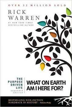 Sarah Sudekum :  The Purpose Driven Life: What on Earth Am I Here For?: Rick Warren