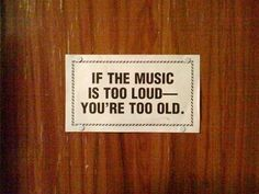 music is never to loud!