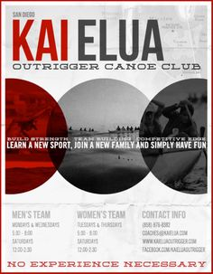 San Diego, CA Who wants to try a new sport? Kai Elua is always looking for new people to join our team!   If you want to try outrigger canoe paddling, now is the time to get out on the water!    Click… Click flyer for more >>
